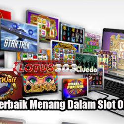 Cara Terbaik Menang Dalam Slot Online