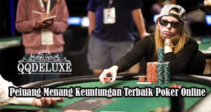 Peluang Menang Keuntungan Terbaik Poker Online