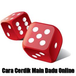 cara cerdik main dadu online