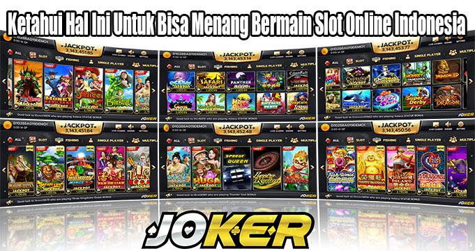 Ketahui Hal Ini Untuk Bisa Menang Bermain Slot Online Indonesia